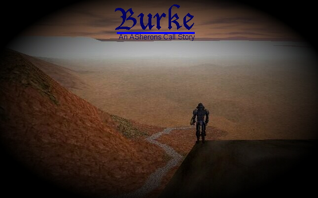 Burke: An Asherons Call Story